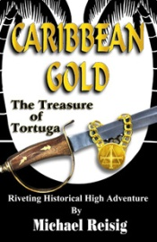 Caribbean Gold series - Treasure of Tortuga by Michael Reisig