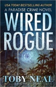 Wired Rogue by Toby Neal