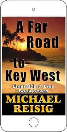 A Far Road to Key West by Michael Reisig