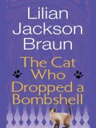 The Cat Who Dropped a Bombshell by Lillian Jackson Braun