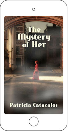 The Mystery of Her by Patricia Catacalos