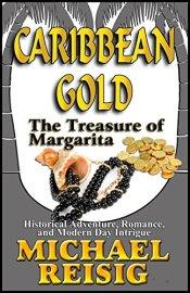 Caribbean Gold - The Treasure of Margarita by Michael Reisig