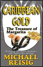 Caribbean Gold - The Treasure of Margarita by Michael Reisig