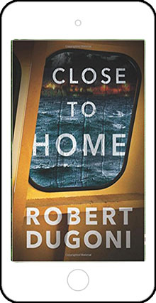 Close to Home by Robert Dugoni