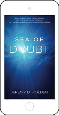 Sea of Doubt: The Greatest Story Ever Sold by Jeremy D. Holden