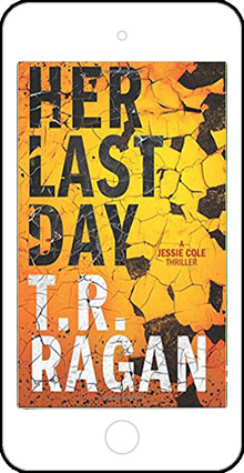 Her Last Day by T R Ragan