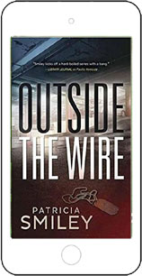 Outside the Wire by Patricia Smiley