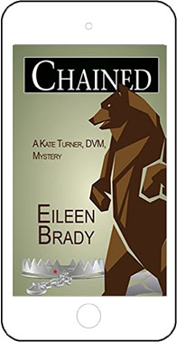 Chained, a Kate Turner, DVM, Mystery by Eileen Brady