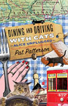 Dining and Driving with Cats by Pat Patterson