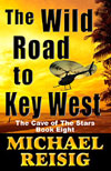The Wild Road to Key West by Michael Reisig