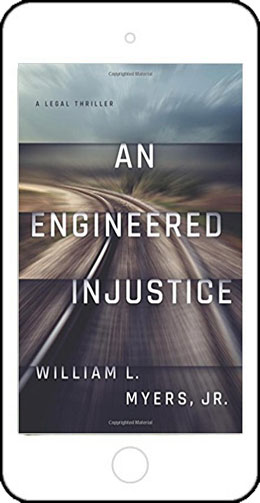 An Engineered Injustice by William L Myers, Jr.