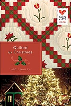 Quilted by Christmas by Jodie Bailey