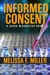 Informed Concent by Melissa F Miller