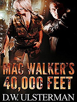 Mac Walker's 40,000 Feet by D.W. Ulsterman