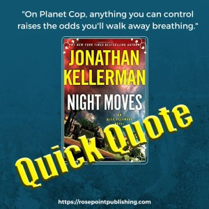 Quick Quotes-from Night Moves by Jonathan Kellerman