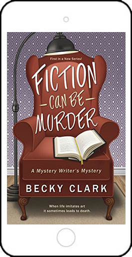 Fiction Can Be Murder by Becky Clark