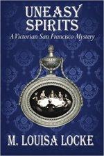 Uneasy Spirits by M. Louisa Locke