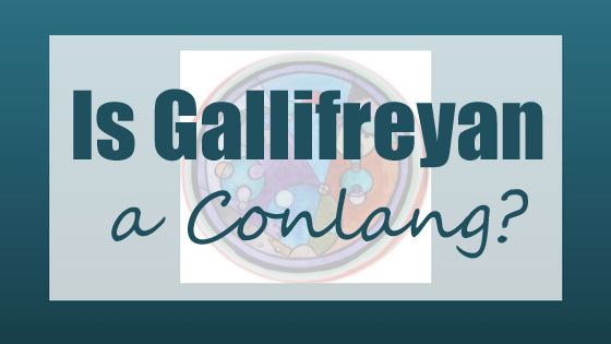 Is Gallifreyan a Conlang?