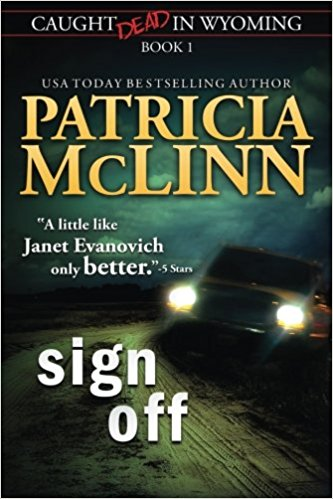 Sign Off - Caught Dead in Wyoming Book 1 by Patricia McLinn
