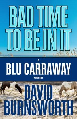 Bad Time To Be In It by David Burnsworth