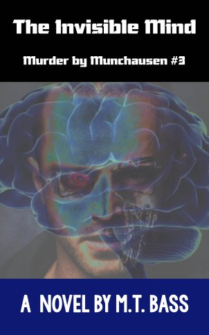 The Invisible Mind-Murder by Munchausen #3 by M.T. Bass
