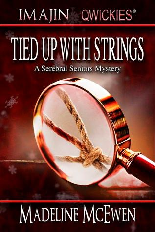 Tied Up With Strings - by Madeline McEwen