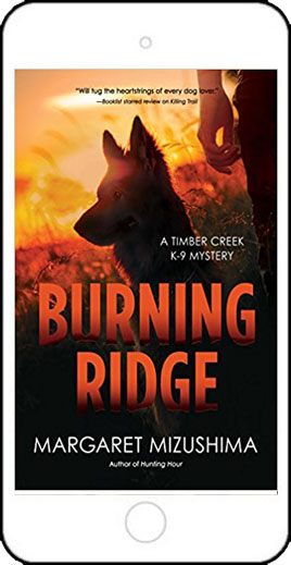Burning Ridge - a Timber Creek K-9 Mystery by Margaret Mizushima