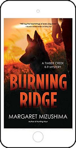Burning Ridge - a Timber Creek K-9 Mystery by Margaret Mizushima