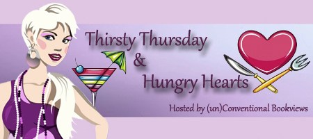 Thirsty Thursday & Hungry Hearts