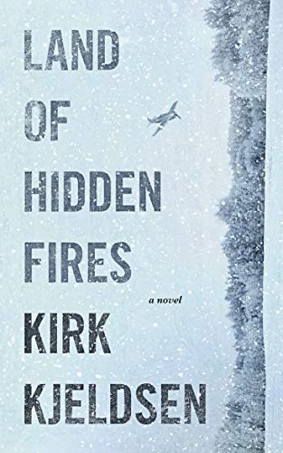 Land of Hidden Fires by Kirk Kjeldsen