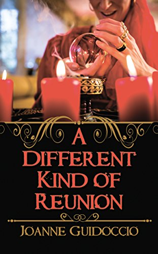 A Different Kind of Reunion by Joanne Guidoccio