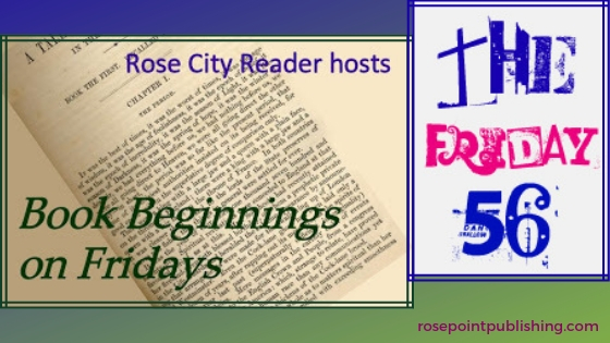 Book Beginnings on Fridays and The Friday 56