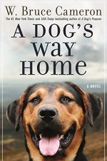 A Dog's Way Home by W Bruce Cameron