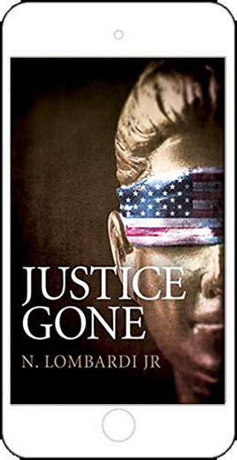 Justice Gone by N. Lombardi Jr
