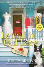 Lethal in Old Lace by Duffy Brown