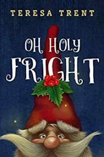 Oh Holy Fright by Teresa Trent