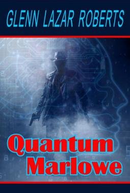 Quantum Marlowe by Glenn Lazar Roberts