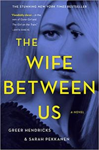 The Wife Between Us by Greer Hendricks & Sarah Pekkkanen