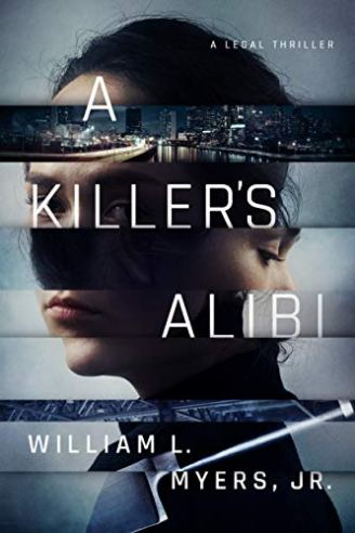 A Killer's Alibi by William L Myers, Jr