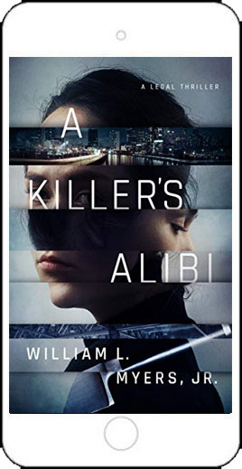 A Killer's Alibi by William L Myers Jr