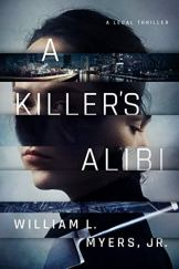 A Killer's Alibi by William L. Myers, Jr.