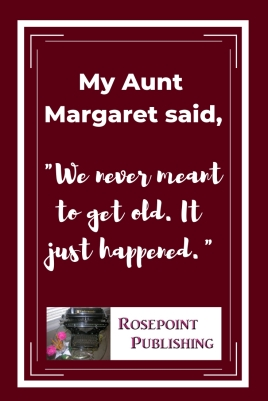 My Aunt Margaret said,