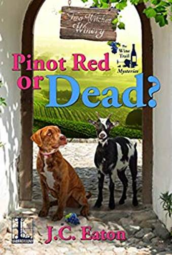 Pinot Red or Dead? by J C Eaton
