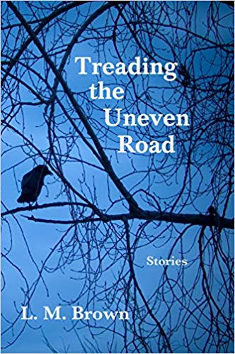 Treading the Uneven Road by L M Brown