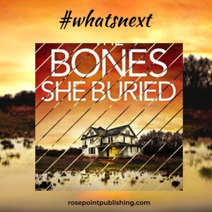 #whatsnext - The Bones She Buried