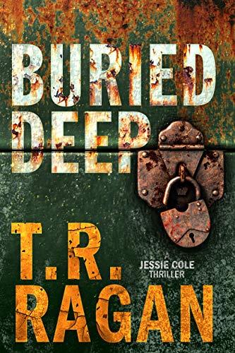 Buried Deep by T. R. Ragan