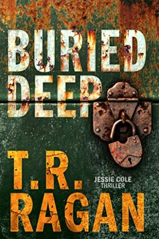 Buried Deep by T. R. Ragan