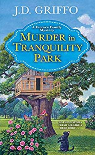 Murder in Tranquility Park by J D Griffo