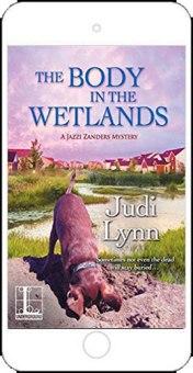 The Body in the Wetlands by Judi Lynn