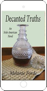 Decanted Truths: An Irish-American Novel by Melanie Forde